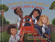 Growing Up on the Playground/Nuestro patio de recreo
