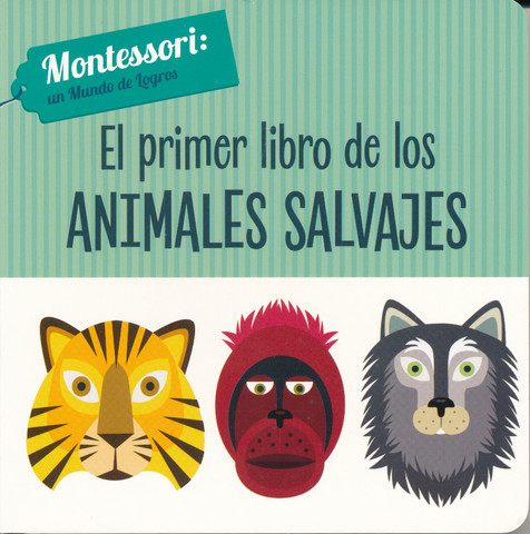 El primer libro de los animales salvajes - The First Book of Wild Animals
