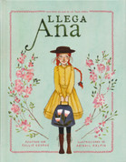 Llega Ana - Anne Arrives: Inspired by Anne of Green Gables