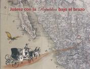 Juárez con la República bajo el brazo - Juarez with the Republic Under His Arm