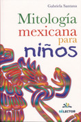 Mitología mexicana para niños - Mexican Mythology for Children