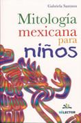 Mitología mexicana para niños - Mexican Mythology for Children
