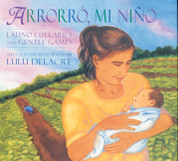 Arrorro, mi niño/Latino Lullabies and Gentle Games