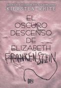El oscuro descenso de Elizabeth Frankenstein - The Dark Descent of Elizabeth Frankenstein