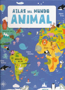 Atlas del mundo animal - Animal World Atlas