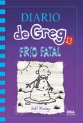 Diario de Greg 13: Frío fatal - Diary of a Wimpy Kid 13.The Meltdown