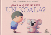 ¿Para qué sirve un koala? - What Good Is a Koala?
