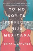 Yo no soy tu perfecta hija mexicana (PB-9780525564324) - I Am Not Your Perfect Mexican Daughter