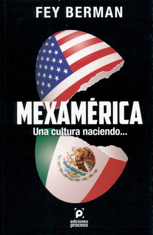 Mexamérica. Una cultura naciendo - MexAmerica: A Growing Culture