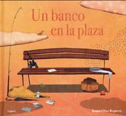 Un banco en la plaza - A Bench in the Plaza