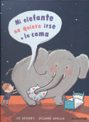 Mi elefante no quiere irse a la cama - My Elephant Does Not Want to Go to Bed
