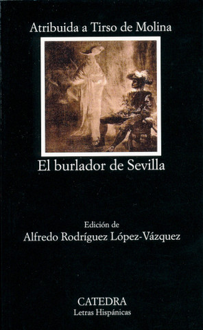 El burlador de Sevilla - The Beguiler from Seville