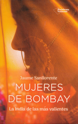 Mujeres de Bombay - The Women of Bombay