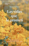 Las vidas que te prometí - The Lives I Promised You
