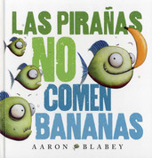 Las pirañas no comen bananas - Piranhas Don't Eat Bananas