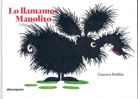 Lo llamamos Manolito - We Called Him Manolito