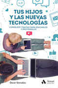 Tus hijos y las nuevas tecnologías - Your Children and New Technology