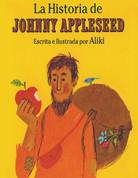 LA HISTORIA DE JOHNNY APPLESEED (PB-9781880507186) The Story of Johnny Appleseed (9781880507186-PB)