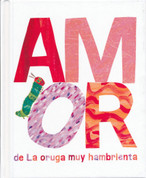 Amor de la oruga muy hambrienta - Love from the Very Hungry Caterpillar
