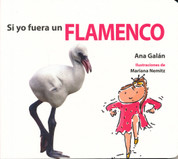 Si yo fuera un flamenco - If I Were a Flamingo