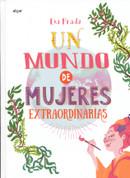 Un mundo de mujeres extraordinarias - A World of Extraordinary Women