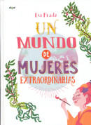 Un mundo de mujeres extraordinarias - A World of Extraordinary Women