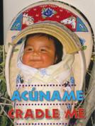 Acúname/Cradle me