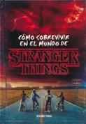 Cómo sobrevivir en el mundo de Stranger Things - How to Survive in a Stranger Things World
