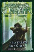 La batalla por Skandia - Ranger's Apprentice 4: The Battle for Skandia