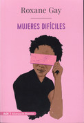 Mujeres difíciles - Difficult Women