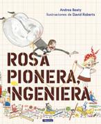 Rosa Pionera, ingeniera - Rosie Revere, Engineer