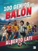 100 genios del balón - 100 Soccer Geniuses