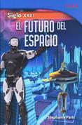 Siglo XXII: El futuro del espacio - 22nd Century: Future of Space