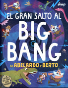 El gran salto al big bang de Abelardo y Berto - Wilfred and Olbert's Epic Prehistoric Adventure
