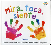 Mira, toca, siente - See, Touch, Feel