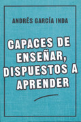 Capaces de enseñar, dispuestos a aprender - Capable of Teaching, Willing to Learn