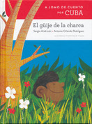 A lomo de cuento por Cuba: El güije de la charca - A Storybook Ride Through Cuba: The Pond Elf
