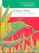 A lomo de cuento por México: El pájaro verde - A Storybook Ride Through Mexico: The Green Bird