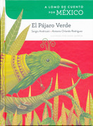 A lomo de cuento por México: El pájaro verde - A Storybook Ride Through Mexico: The Green Bird