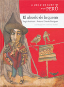 A lomo de cuento por Perú: El abuelo de la quena - A Storybook Ride Through Peru: The Grandfather Who Played the Quena