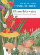 A lomo de cuento por Puerto Rico: El huerto de los viejitos - A StorybookRide Through Puerto Rico: The Old People's Vegetable Garden