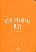 Vive en calma hoy - How to Be Calm