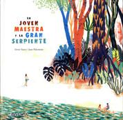 La joven maestra y la gran serpiente - The Young Teacher and the Great Serpent