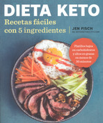 Dieta Keto - The Easy 5-Ingredient Ketogenic Diet Cookbook