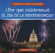¿Por qué celebramos el Día de la Independencia? - Why Do We Celebrate Independence Day?