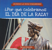 ¿Por qué celebramos el Día de la Raza? - Why Do We Celebrate Columbus Day?