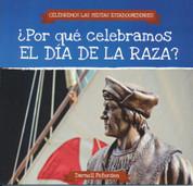 ¿Por qué celebramos el Día de la Raza? - Why Do We Celebrate Columbus Day?
