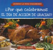 ¿Por qué celebramos el Día de Acción de Gracias? - Why Do We Celebrate Thanksgiving?