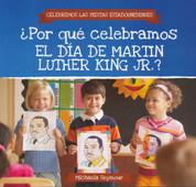 ¿Por qué celebramos el Día de Martin Luther King Jr.? - Why Do We Celebrate Martin Luther King Jr. Day?