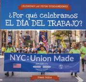 ¿Por qué celebramos el Día del Trabajo? - Why Do We Celebrate Labor Day?